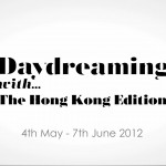 Day Dreaming With… The Hong Kong Edition